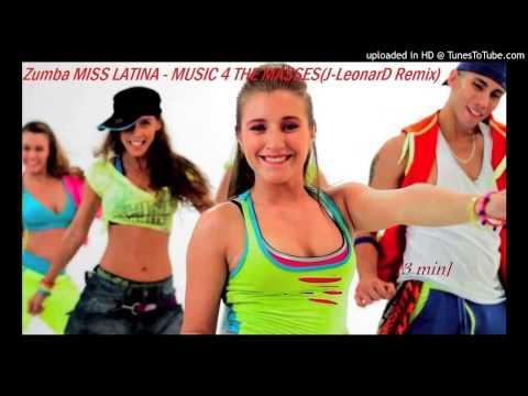 Zumba MISS LATINA – MUSIC 4 THE MASSES(J-LeonarD Remix)[3 min]