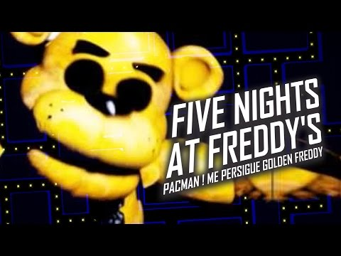 Five Nights At Freddy'S Pacman!! | Me Persigue Golden Freddy