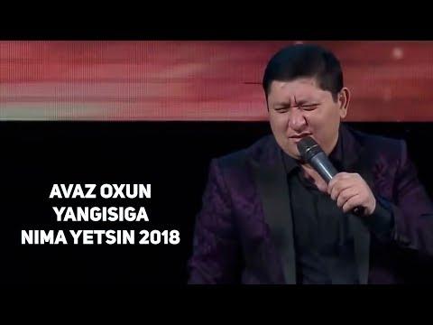 Avaz Oxun - Yangisiga nima yetsin 2018 | Аваз Охун - Янгисига нима етсин 2018