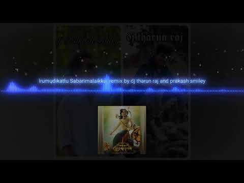 irumudi kattu sabarimalaikku song remix by dj Prakash smiley and dj tharun raj