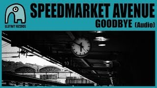 SPEEDMARKET AVENUE - Goodbye [Audio]