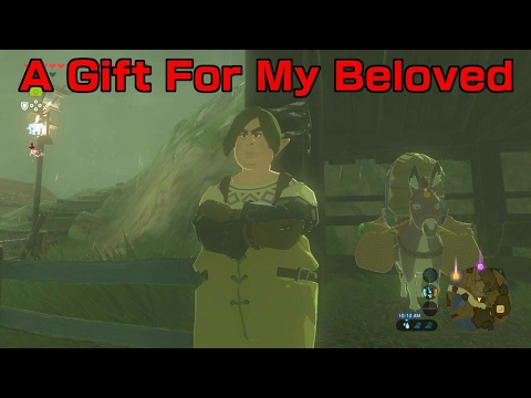 Zelda breath of the wild quest: A gift for my beloved. - YouTube