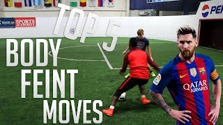 TOP 5 BODY FEINTS IN FOOTBALL