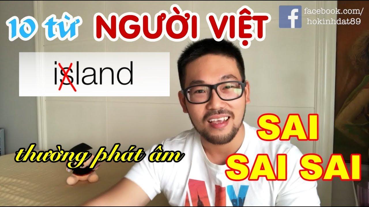 [Pronunciation] 10 từ người Việt thường phát âm sai nhất (Part 1)
