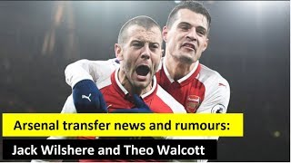 Arsenal transfer news and rumours: Jack Wilshere and Theo Walcott - FOOTBALL NEWS