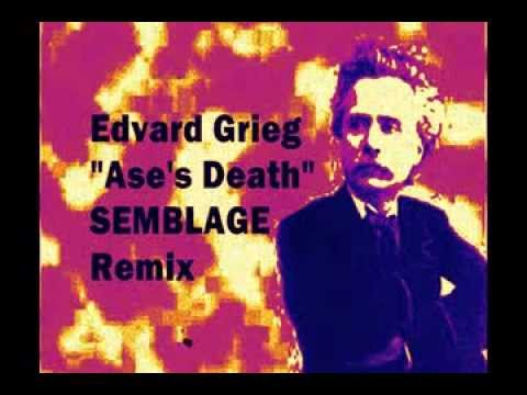 Edvard Grieg  Ases Death Semblage Remix
