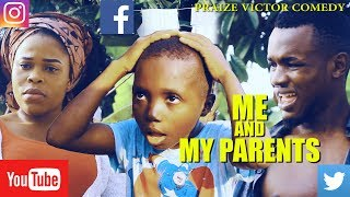 MY PERENTS (PRAIZE VICTOR COMEDY)