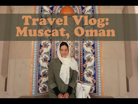 Travel Vlog: Muscat, Oman