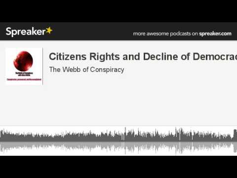 Citizens Rights and Decline of Democracy (made with Spreaker)