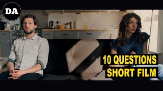 10 Questions | Short Film