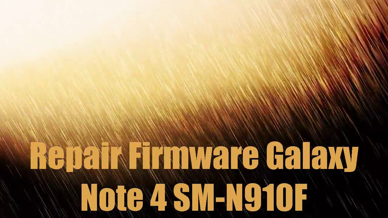 Repair Firmware Galaxy Note 4 SM-N910F
