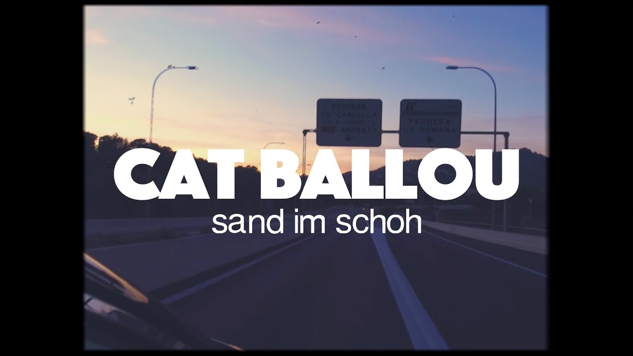 Download CAT BALLOU - SAND IM SCHOH (Offizielles Video)