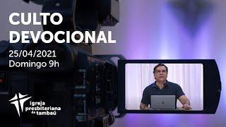 IPTambaú | Culto Devocional Ao Vivo | 25/04/2021