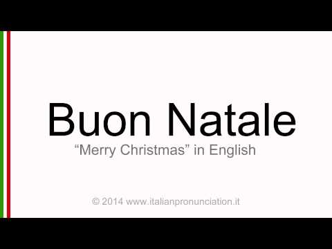 Buon Natale Meaning In English.Correct Italian Pronunciation Of Buon Natale Merry Christmas Youtube
