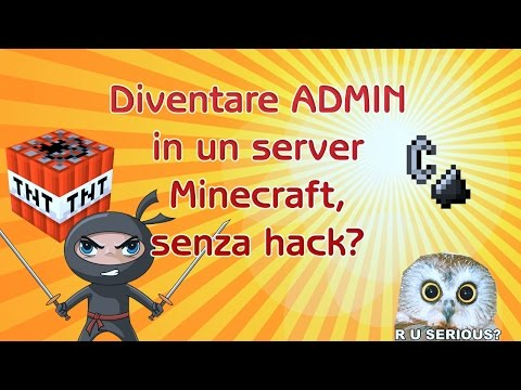 Come diventare admin su un server in mezz'oretta ... senza hack.