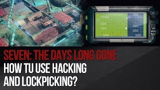 Seven: The Days Long Gone - How tu use Hacking and Lockpicking?