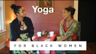 Sistir: It Happened to me - Black women in yoga!