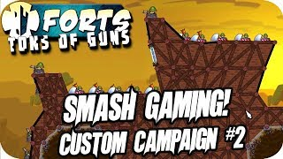 Forts Gameplay Smash Gaming Custom Campaign #2 The Deadly Hollow Mortars