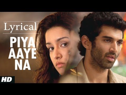 Piya Aaye Na Aashiqui 2 Full Song with Lyrics  Aditya Roy Kapur, Shraddha Kapoor