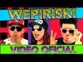 🎼🎤 LOS DESTRAMPADOS FEAT KING DEL WEPA / WEPIRISKI / VIDEO OFICIAL