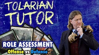 Tolarian Tutor: Role Assessment - Are you offense or defense in your games of Magic: The Gathering?