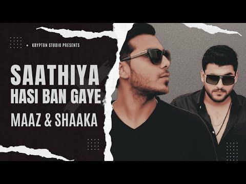 Saathiya x Hasi Ban Gaye - Maaz & Shaaka   Prod. by KRYPTON GUYS
