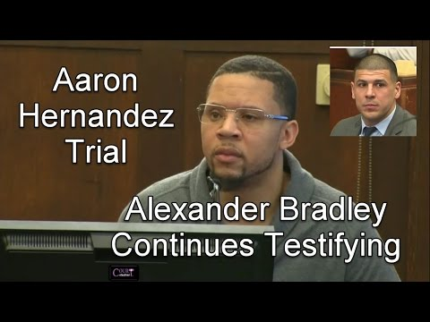 Aaron Hernandez Trial Day 15 Part 2 (Alexander Bradley Continues Testifying) 03/22/17