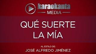 Karaokanta - José Alfredo Jiménez - Qué suerte la mía