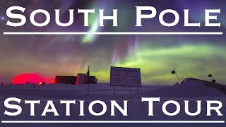 Amundsen-Scott South Pole Station Tour!!