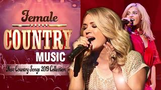 Top Female Country Music 2019 - Best Female Country Songs Of All Time