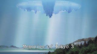 Memories of Tokyo 3
