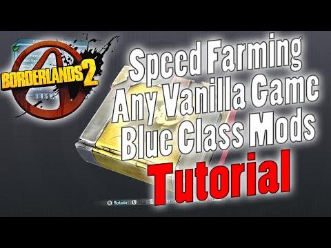 Borderlands 2   Speed Farming Any Vanilla Game Blue Class Mods   Tutorial