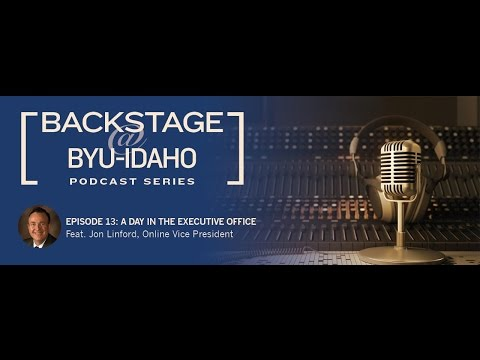 "Backstage @ BYU-Idaho, Episode #13 ""A Day in the Executive Office"" Ft. Vice President Jon Linford"