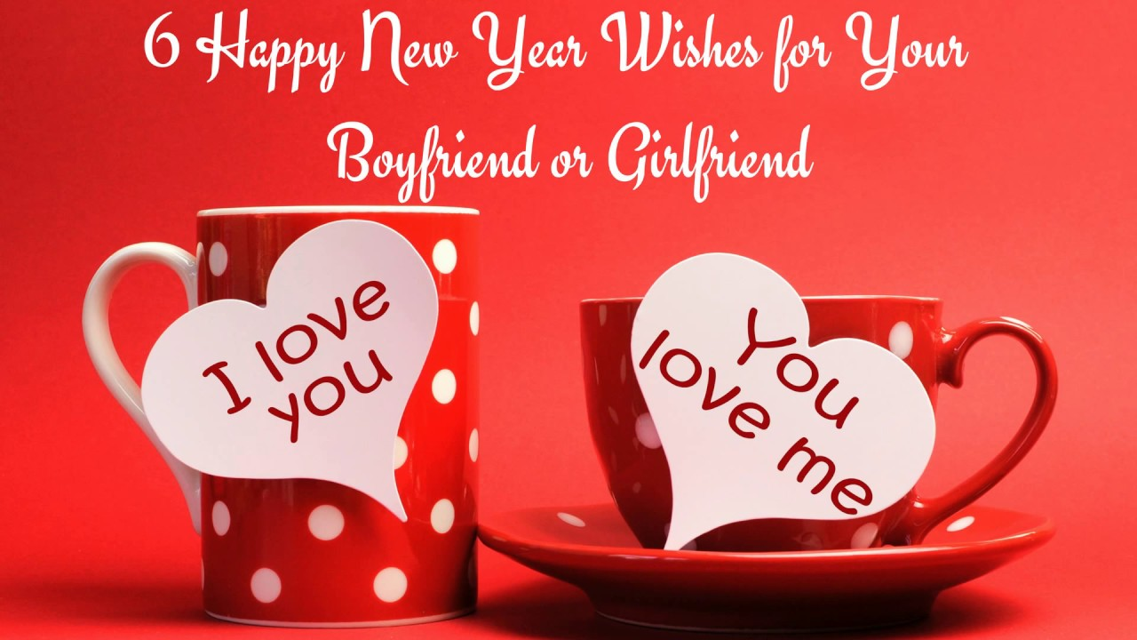 6 happy new year wishes for your boyfriend or girlfriend