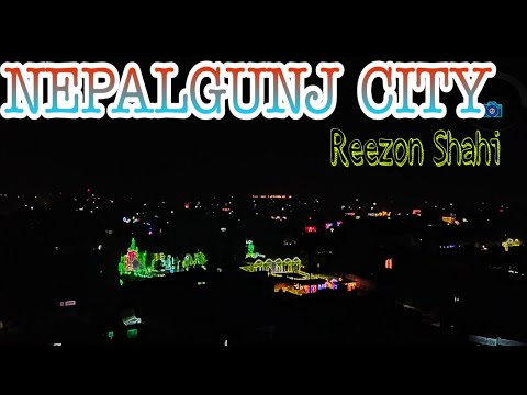 BEAUTIFUL NEPALGUNJ CITY // FAR WESTERN //REEZON SHAHI
