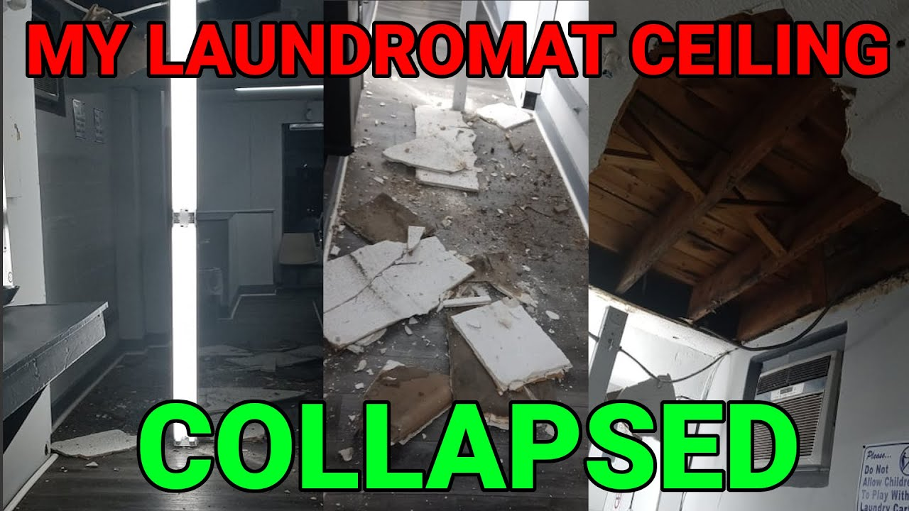 My Laundromat Ceiling COLLAPSED!