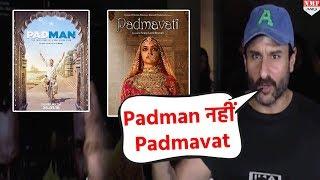 Padman से ज्यादा Saif को पंसद है Shahid की Padmavat