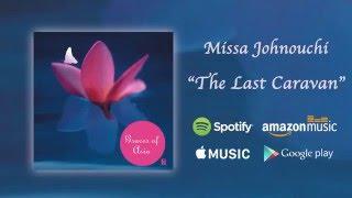 The Last Caravan Missa Johnouchi Graces Of Asia Official Audio