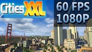 Cities XXL   PC Gameplay   60 FPS   1080P