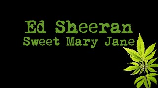 Ed Sheeran - Sweet Mary Jane (Amsterdam) lyrics