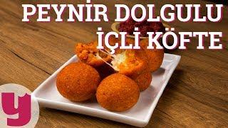 Peynir Dolgulu İçli Köfte Tarifi (Ölürüm Sana!)   Yemek.com