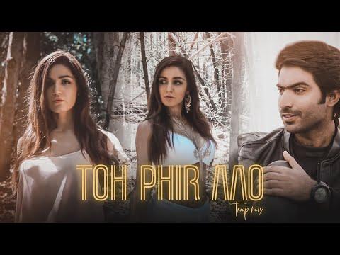 Toh Phir Aao Trap Mix | Baran Haider | Raj Ratan | Amyaela | Official Video 2019