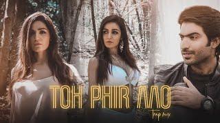 Toh Phir Aao Trap Mix   Baran Haider   Raj Ratan   Amyaela   Official Video 2019