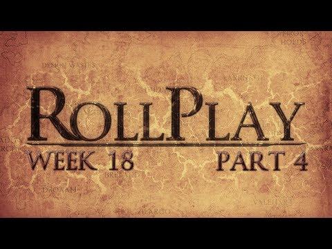 RollPlay Week Eighteen - Part 4