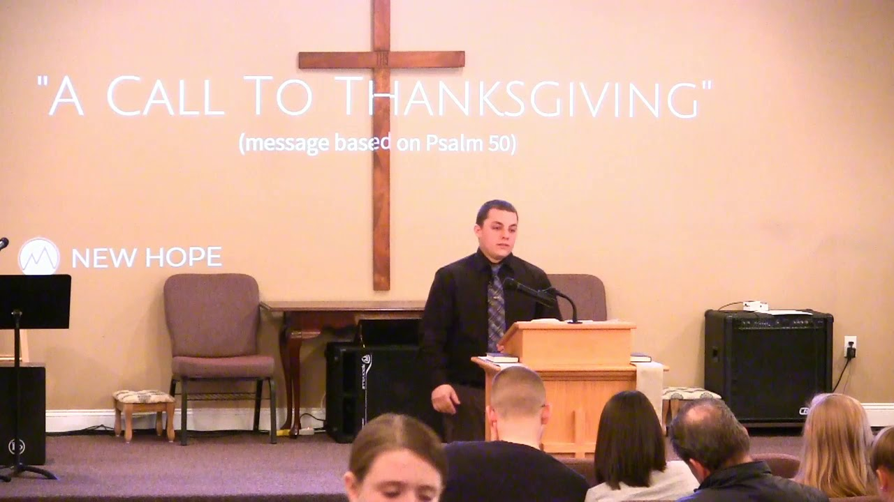 Video Sermons - Psalm 50 -  A Call To Thanksgiving - New Hope Christian Chapel