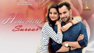 Halka Halka Suroor - Arpit Dixit || New Cover 2018 || Muzical Raanjhe Production.
