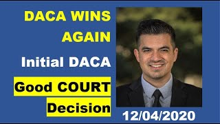 DACA wins again. Apply for your 1st DACA. 12/04/2020