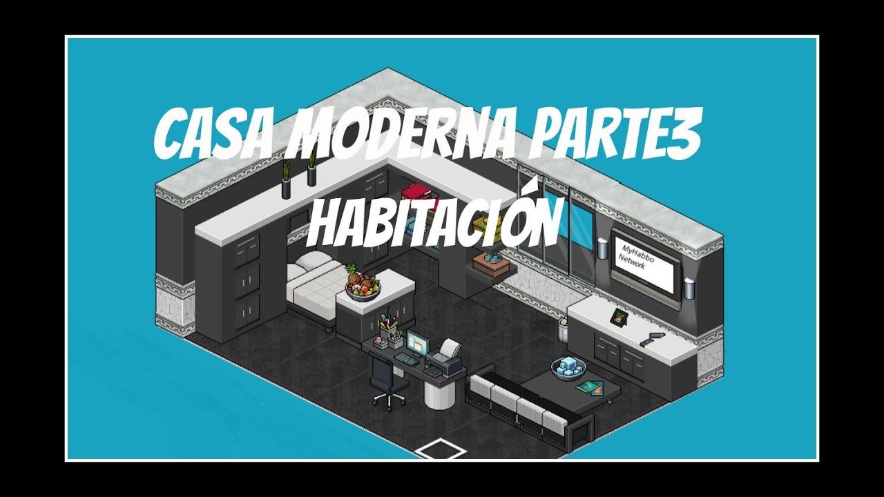 Casa moderna parte 3 habitaci n c w youtube for Casa moderna 3 parte 2