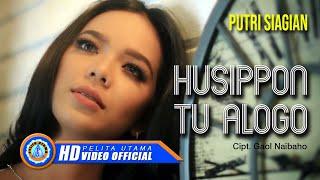 Download Putri Siagian - Husippon Tu Alogo (Official Music Video)
