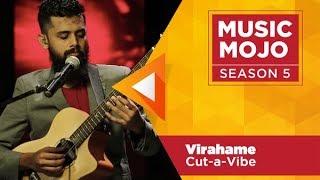 Virahame - Cut-a-Vibe - Music Mojo Season 5 - KappaTV